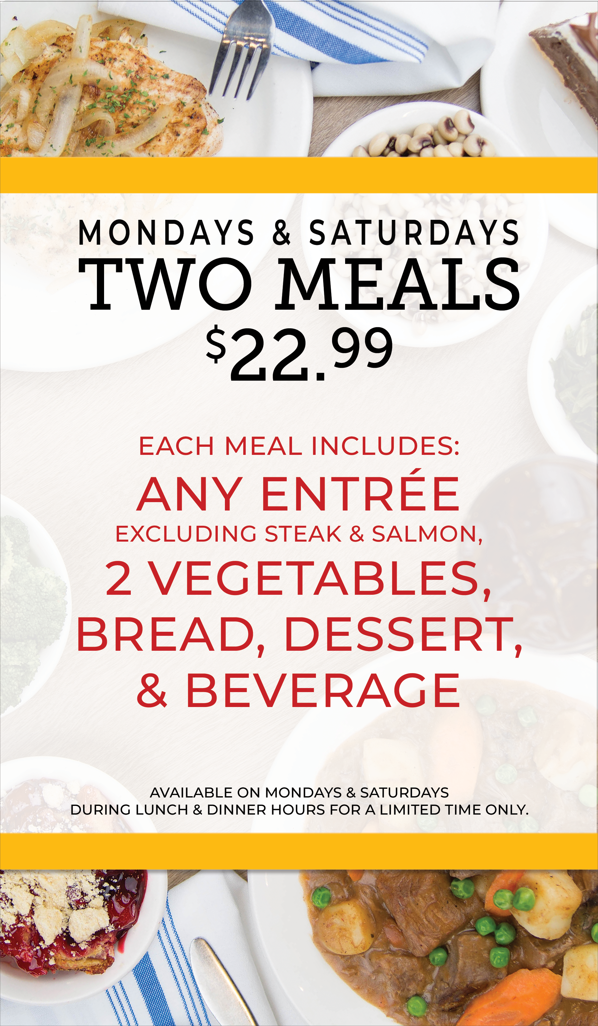Two complete meals for $22.99